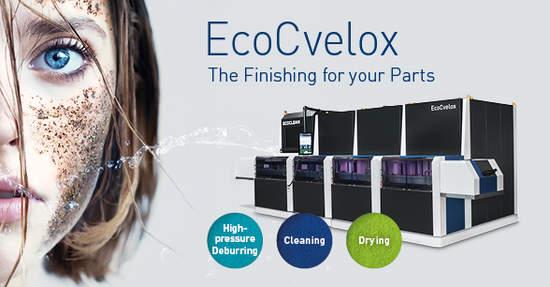 EcoCvelox – 多才多艺的去毛刺清洗系统